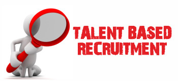 Talent Based Recruitment